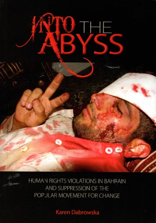 Into the Abyss: Human Rights violations in Bahrain and the suppression of the popular movement for change